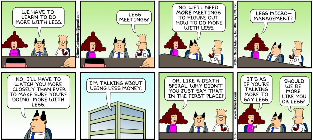 Dilbert: Do More with Less
